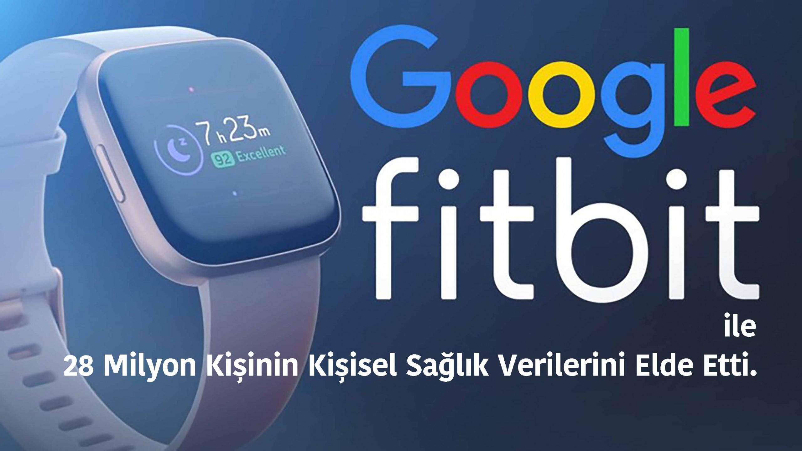 Google Fitbit'i Kişisel Sağlık Verileri İçin mi Satın Aldı