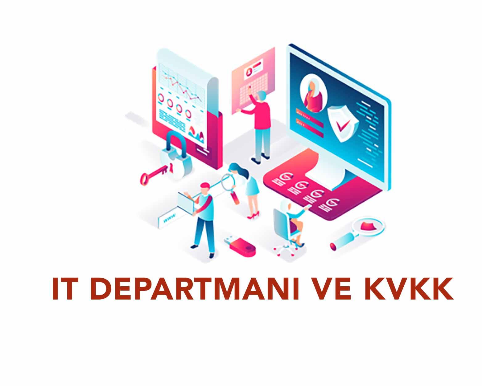IT Departmanı için KVKK Rehberi