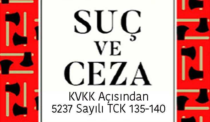 KVKK ile İlgili Olarak 5237 Sayılı TCK Hükümleri