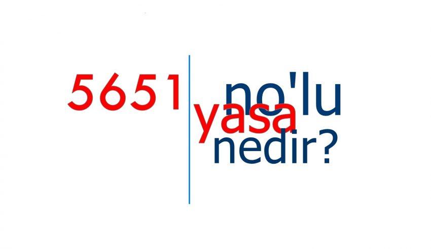 5651 NEDİR ?